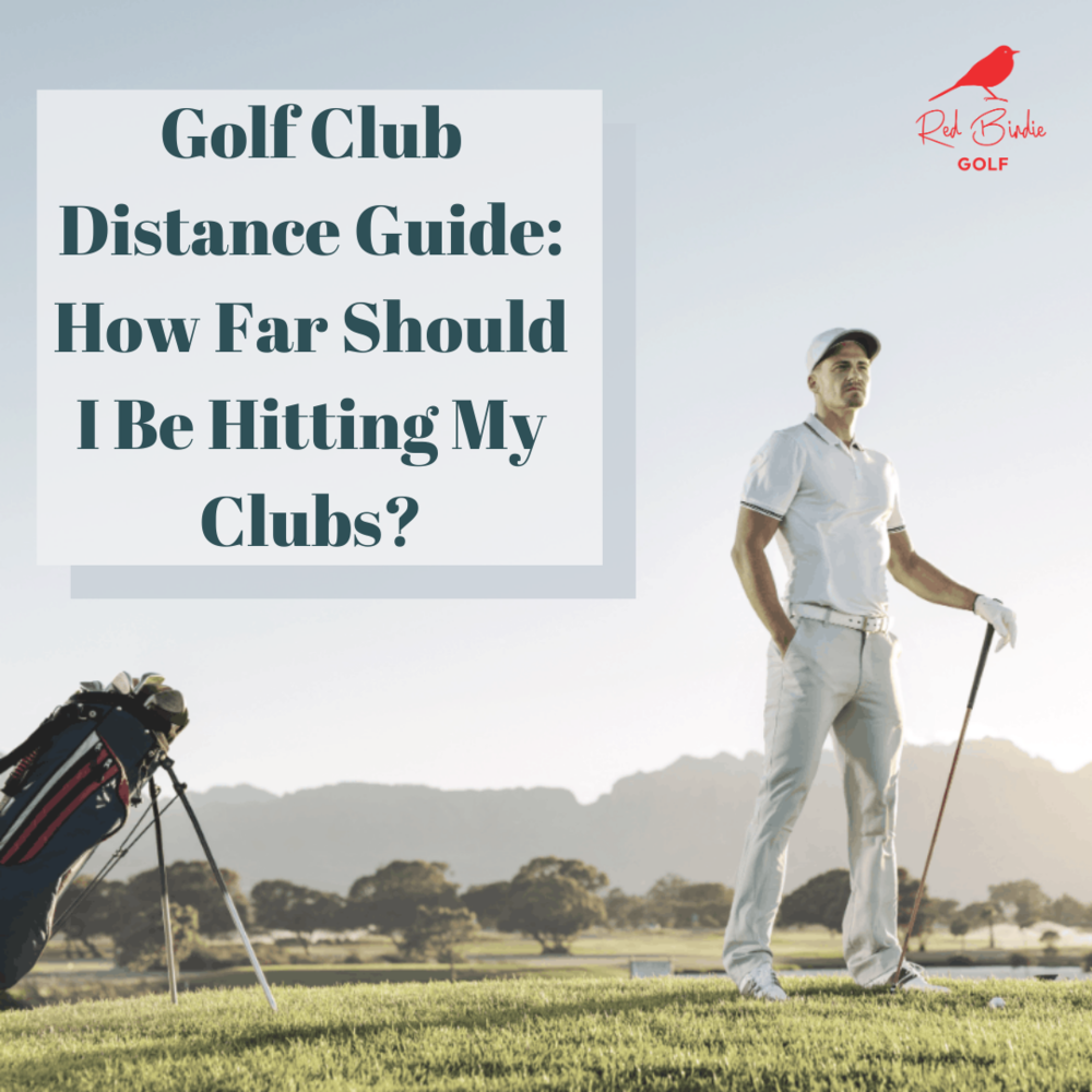 Golf Club Distance Guide: How Far Should I Be Hitting My Clubs?