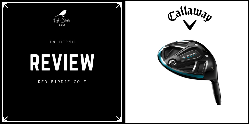 RBG Callaway Rogue Fairway Woods Review Featured Image